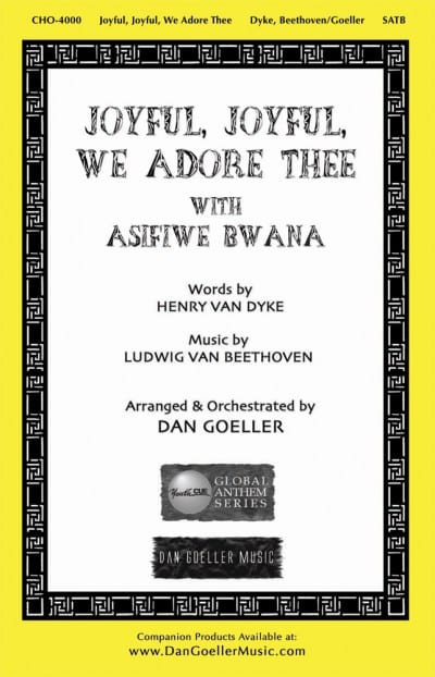 "SATB Choral Anthem ""Joyful, Joyful, We Adore Thee with Asifiwe Bwana"""