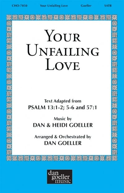 "Psalm 13 SATB Choral Anthem ""Your Unfailing Love"""