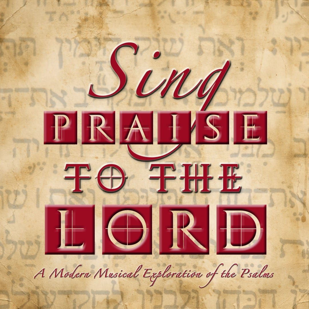 Sing Praise to the LORD